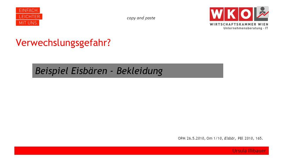 copy and paste Verwechslungsgefahr? Ursula Illibauer OPM 26.5.2010, Om 1/10, Eisbär, PBl 2010, 165. Beispiel Eisbären - Bekleidung