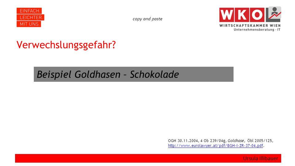 copy and paste Verwechslungsgefahr? Ursula Illibauer OGH 30.11.2004, 4 Ob 239/04g, Goldhase, Öbl 2005/125, http://www.eurolawyer.at/pdf/BGH-I-ZR-37-04