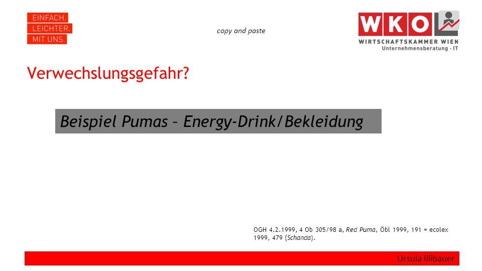 copy and paste Verwechslungsgefahr? Ursula Illibauer OGH 4.2.1999, 4 Ob 305/98 a, Red Puma, Öbl 1999, 191 = ecolex 1999, 479 (Schanda). Beispiel Pumas