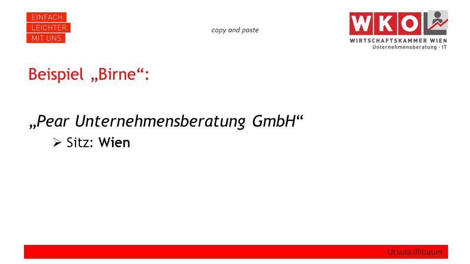 """copy and paste Beispiel """"Birne"""": """"Pear Unternehmensberatung GmbH""""  Sitz: Wien Ursula Illibauer"""
