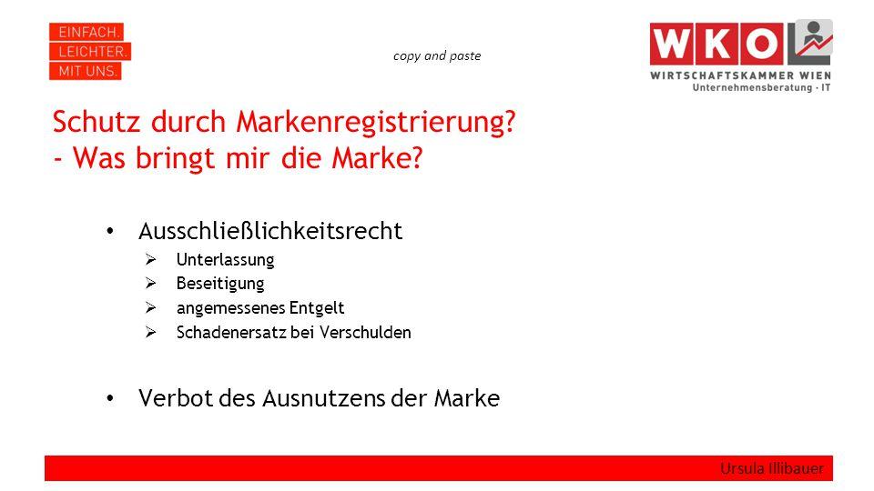 copy and paste Schutz durch Markenregistrierung? - Was bringt mir die Marke? Ausschließlichkeitsrecht  Unterlassung  Beseitigung  angemessenes Entg