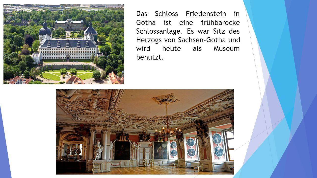 Das Schloss Friedenstein in Gotha ist eine frühbarocke Schlossanlage.
