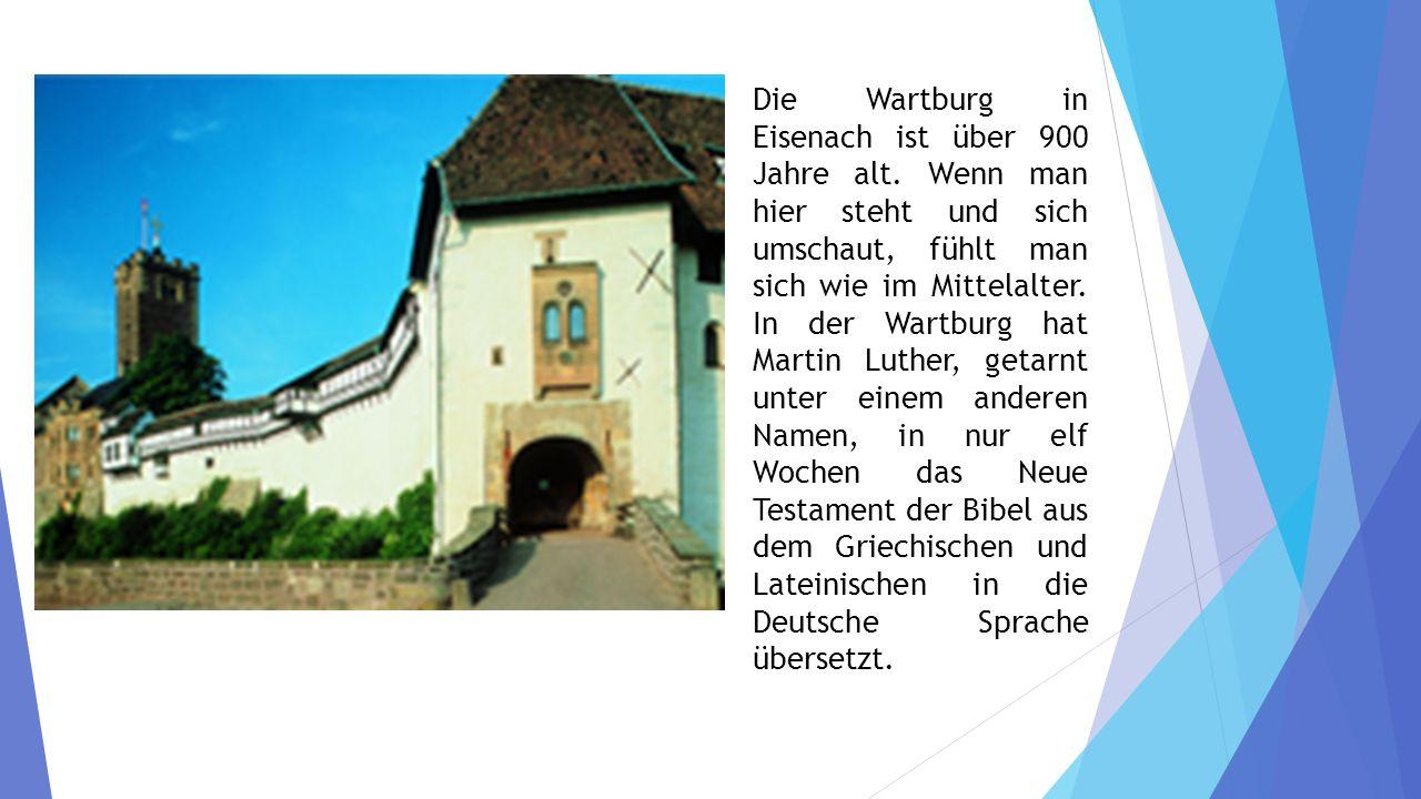 Die Wartburg in Eisenach ist über 900 Jahre alt.