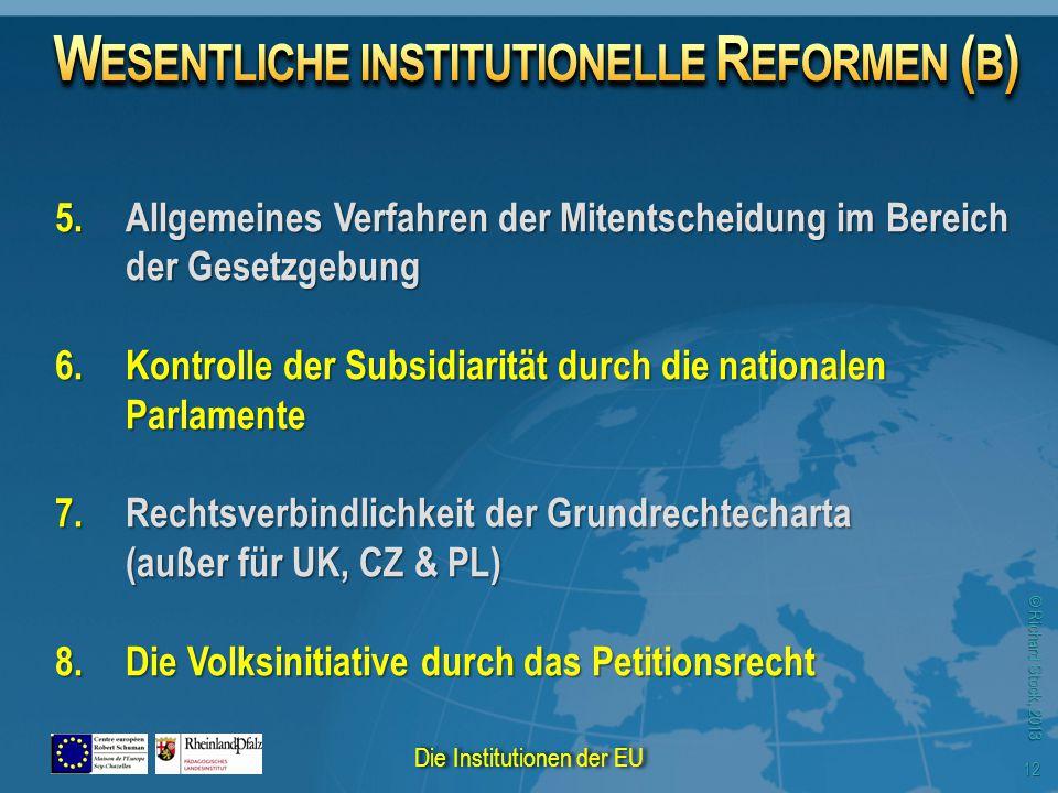 © Richard Stock, 2013 5.Allgemeines Verfahren der Mitentscheidung im Bereich der Gesetzgebung 6.Kontrolle der Subsidiarität durch die nationalen Parla