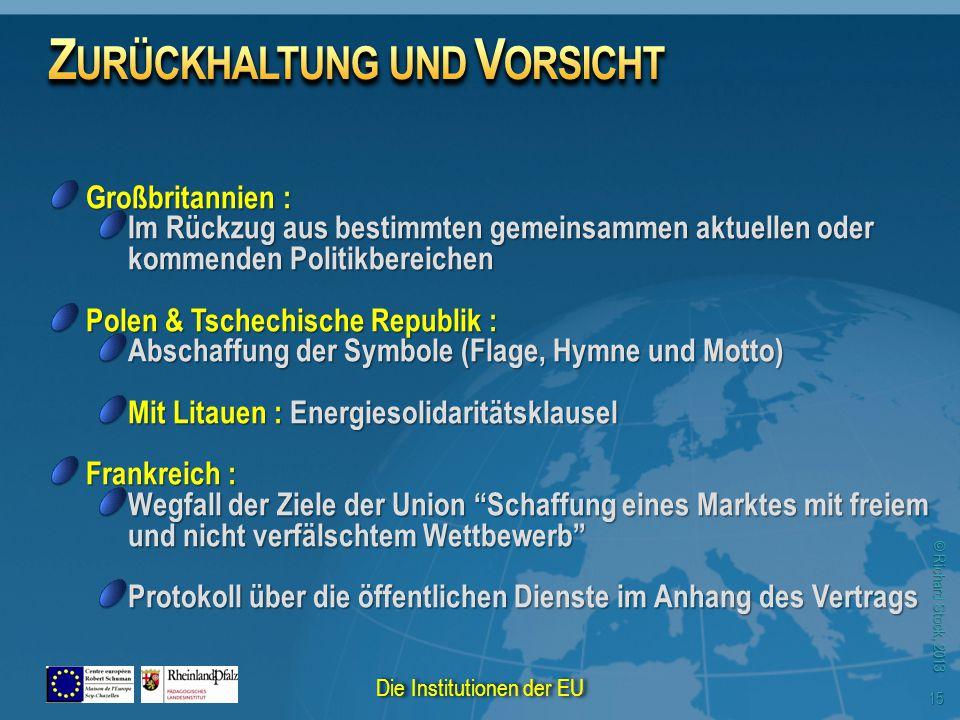 © Richard Stock, 2013 Großbritannien : Im Rückzug aus bestimmten gemeinsammen aktuellen oder kommenden Politikbereichen Polen & Tschechische Republik
