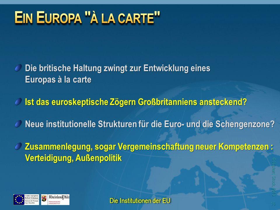 © Richard Stock, 2013 Die britische Haltung zwingt zur Entwicklung eines Europas à la carte Ist das euroskeptische Zögern Großbritanniens ansteckend?