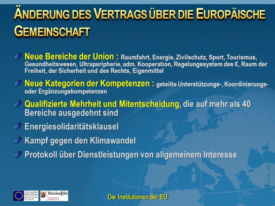 © Richard Stock, 2013 Neue Bereiche der Union : Raumfahrt, Energie, Zivilschutz, Sport, Tourismus, Gesundheitswesen, Ultraperipherie, adm. Kooperation
