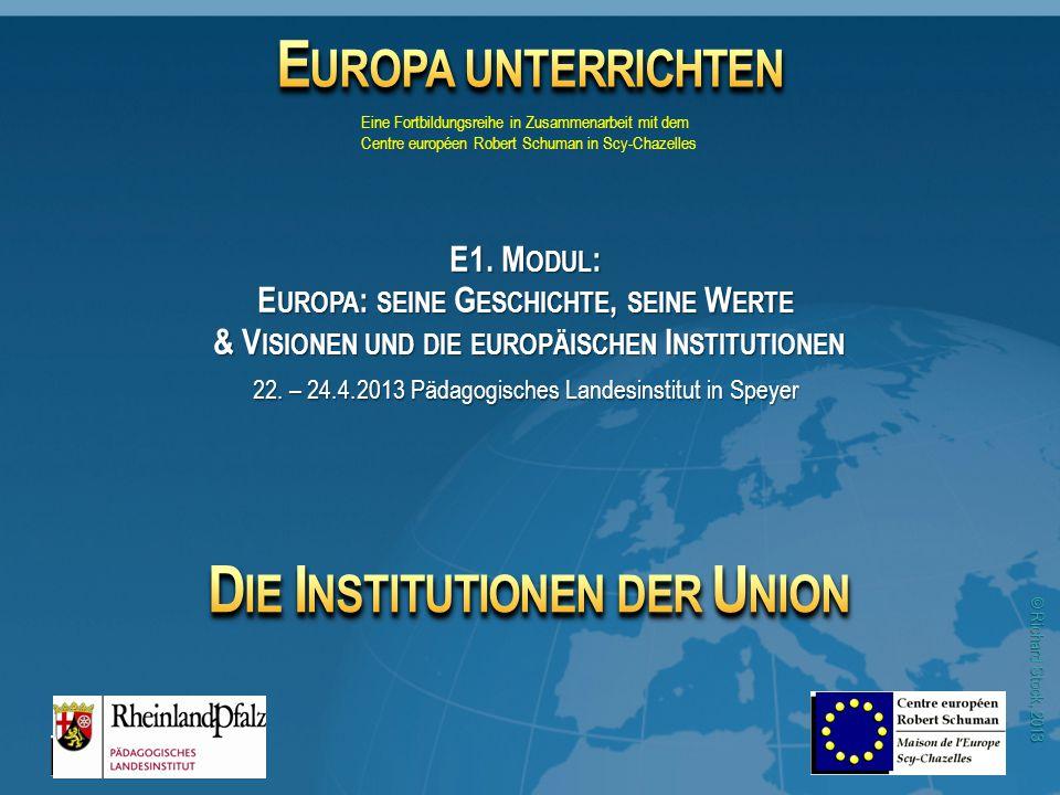 © Richard Stock, 2013 23 Die Institutionen der EU