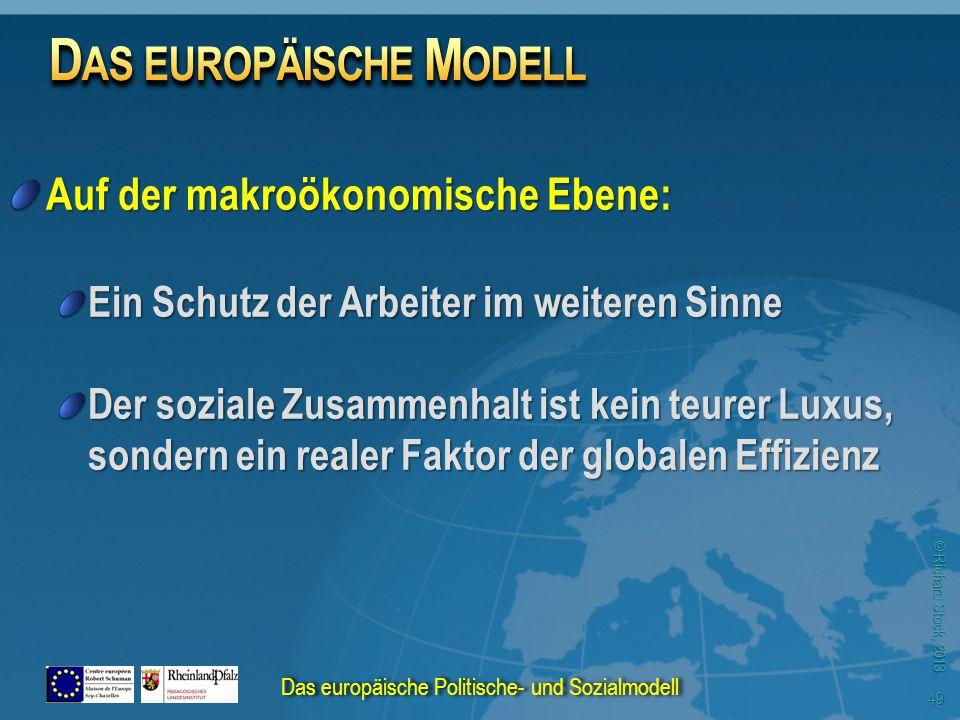 © Richard Stock, 2013 Auf der makroökonomische Ebene: Ein Schutz der Arbeiter im weiteren Sinne Der soziale Zusammenhalt ist kein teurer Luxus, sondern ein realer Faktor der globalen Effizienz Das europäische Politische- und Sozialmodell 49