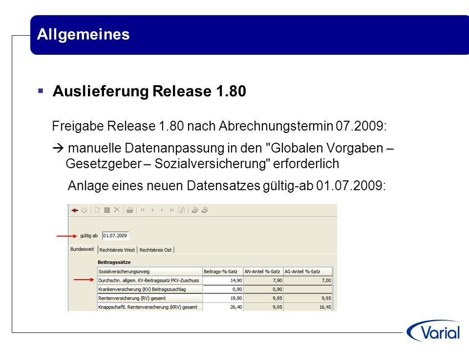 Allgemeines  Auslieferung Release 1.80 Freigabe Release 1.80 nach Abrechnungstermin 07.2009:  manuelle Datenanpassung in den