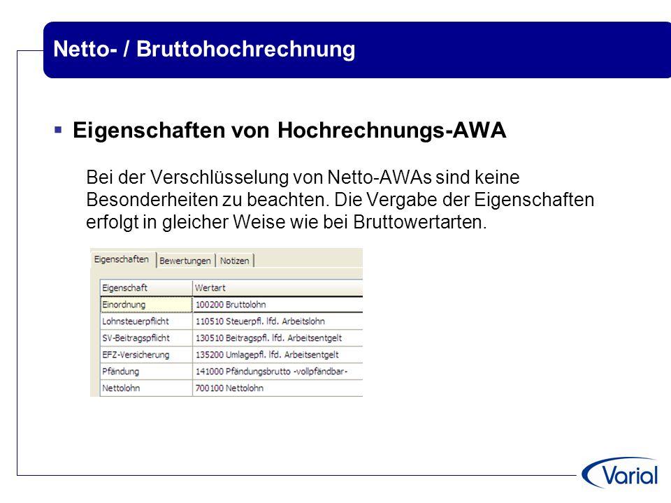 Netto- / Bruttohochrechnung  Eigenschaften von Hochrechnungs-AWA Bei der Verschlüsselung von Netto-AWAs sind keine Besonderheiten zu beachten. Die Ve