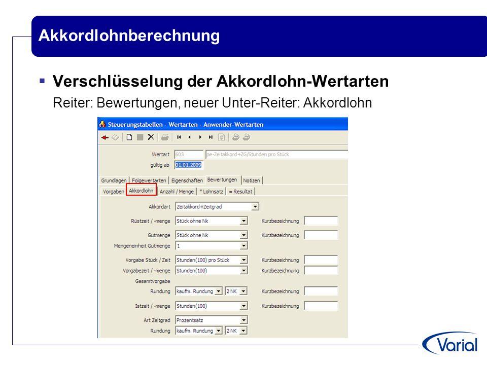 Akkordlohnberechnung  Verschlüsselung der Akkordlohn-Wertarten Reiter: Bewertungen, neuer Unter-Reiter: Akkordlohn