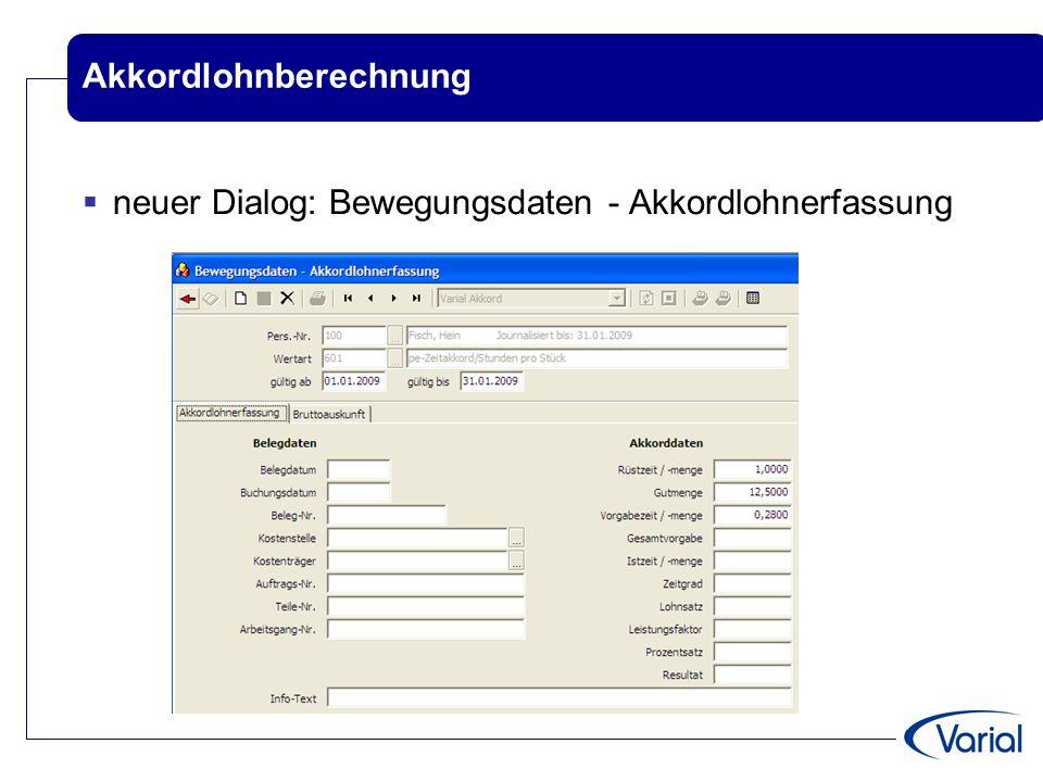 Akkordlohnberechnung  neuer Dialog: Bewegungsdaten - Akkordlohnerfassung