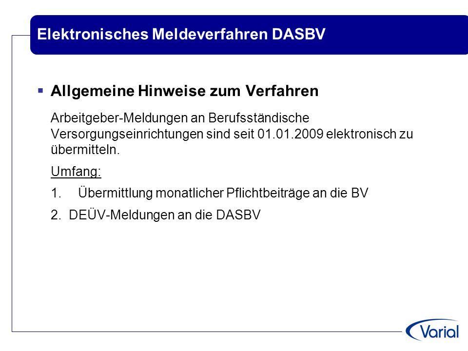 Elektronisches Meldeverfahren DASBV  Allgemeine Hinweise zum Verfahren Arbeitgeber-Meldungen an Berufsständische Versorgungseinrichtungen sind seit 0