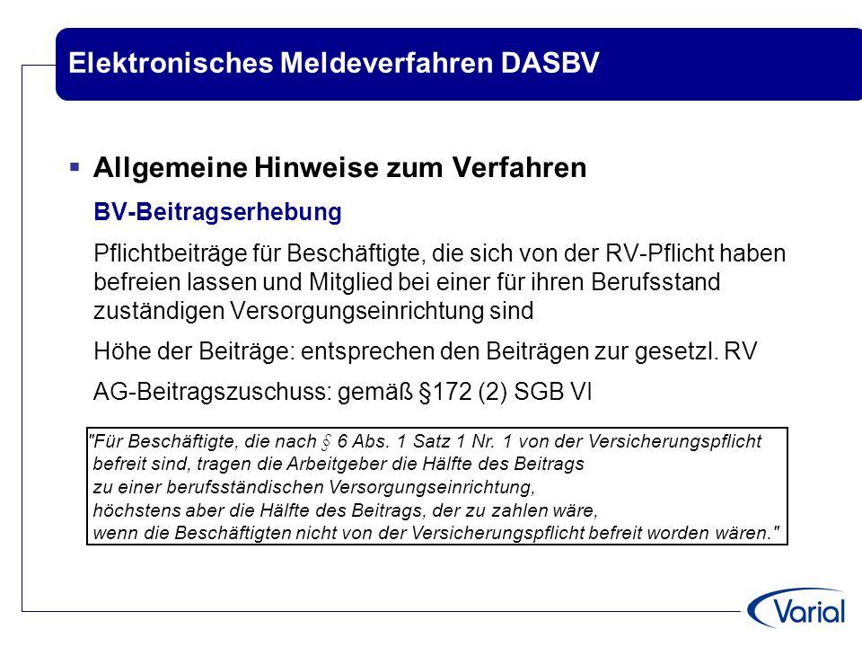Elektronisches Meldeverfahren DASBV  Allgemeine Hinweise zum Verfahren BV-Beitragserhebung Pflichtbeiträge für Beschäftigte, die sich von der RV-Pfli