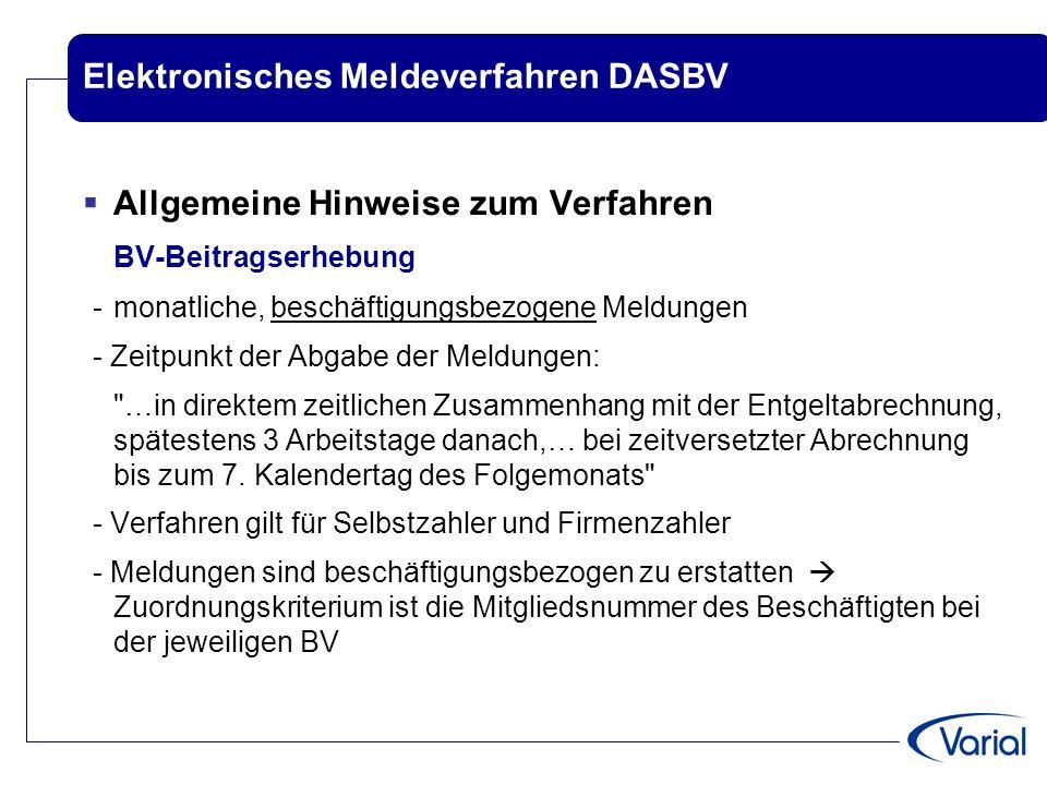 Elektronisches Meldeverfahren DASBV  Allgemeine Hinweise zum Verfahren BV-Beitragserhebung - monatliche, beschäftigungsbezogene Meldungen - Zeitpunkt