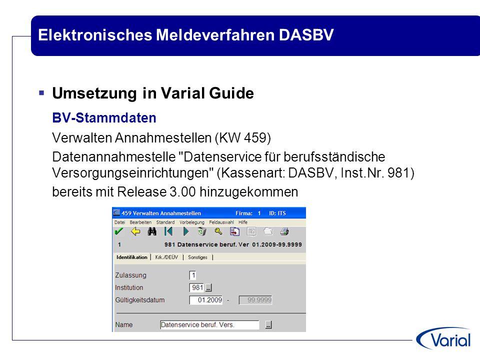 Elektronisches Meldeverfahren DASBV  Umsetzung in Varial Guide BV-Stammdaten Verwalten Annahmestellen (KW 459) Datenannahmestelle