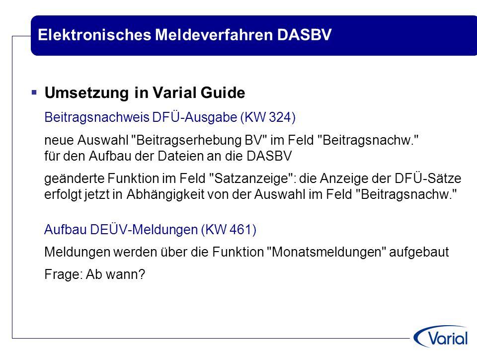 Elektronisches Meldeverfahren DASBV  Umsetzung in Varial Guide Beitragsnachweis DFÜ-Ausgabe (KW 324) neue Auswahl