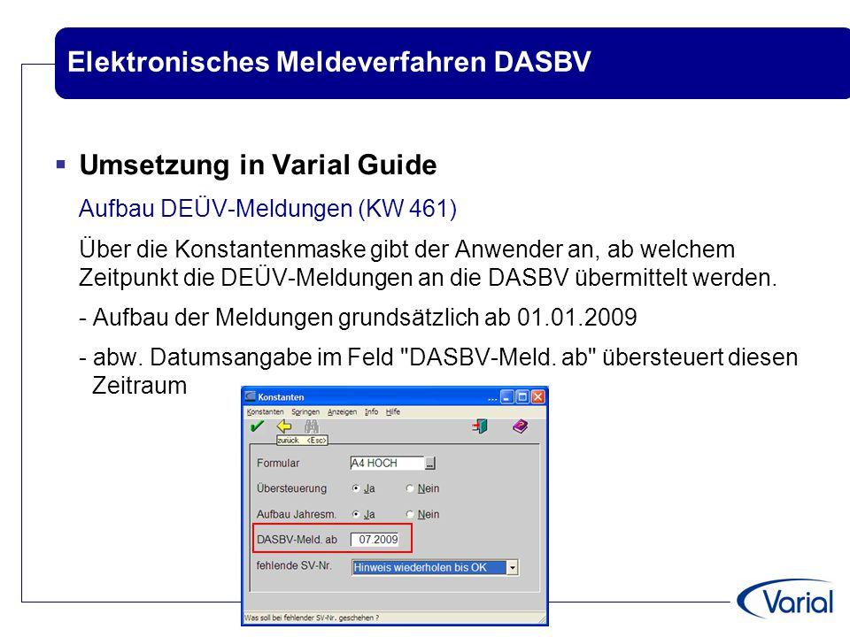 Elektronisches Meldeverfahren DASBV  Umsetzung in Varial Guide Aufbau DEÜV-Meldungen (KW 461) Über die Konstantenmaske gibt der Anwender an, ab welch