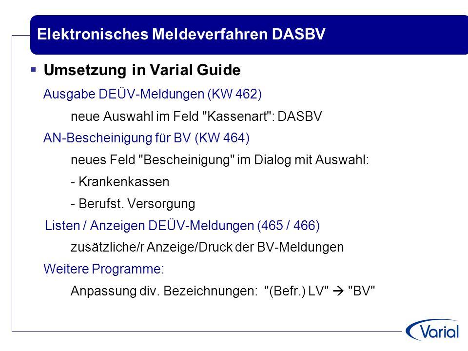 Elektronisches Meldeverfahren DASBV  Umsetzung in Varial Guide Ausgabe DEÜV-Meldungen (KW 462) neue Auswahl im Feld