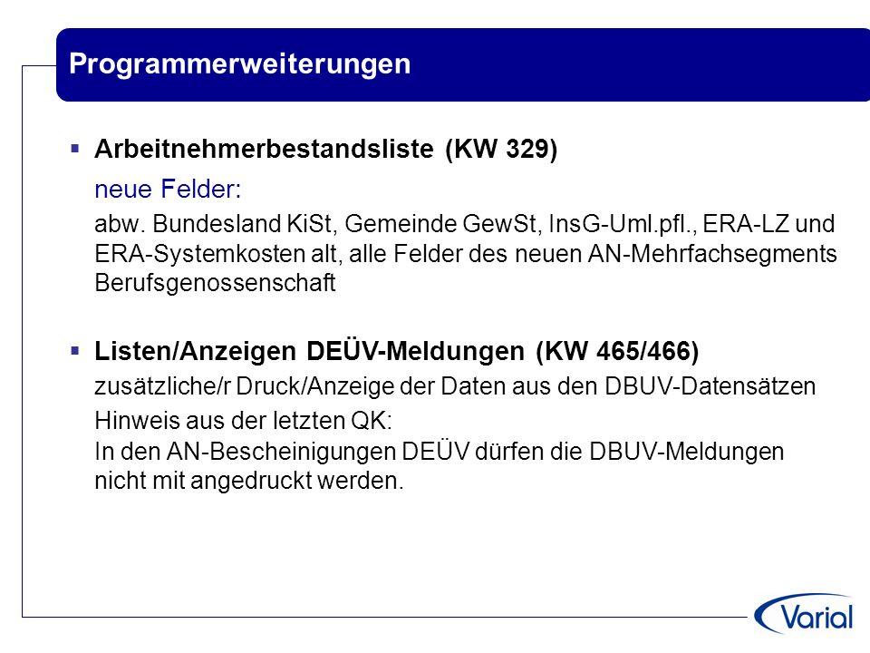 Programmerweiterungen  Arbeitnehmerbestandsliste (KW 329) neue Felder: abw. Bundesland KiSt, Gemeinde GewSt, InsG-Uml.pfl., ERA-LZ und ERA-Systemkost