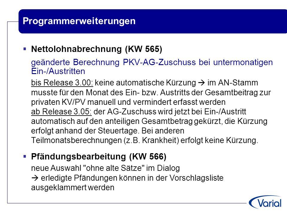 Programmerweiterungen  Nettolohnabrechnung (KW 565) geänderte Berechnung PKV-AG-Zuschuss bei untermonatigen Ein-/Austritten bis Release 3.00: keine a