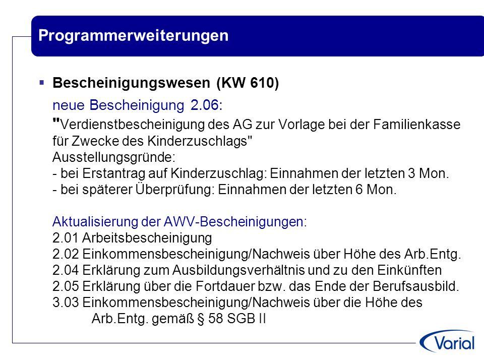 Programmerweiterungen  Bescheinigungswesen (KW 610) neue Bescheinigung 2.06: