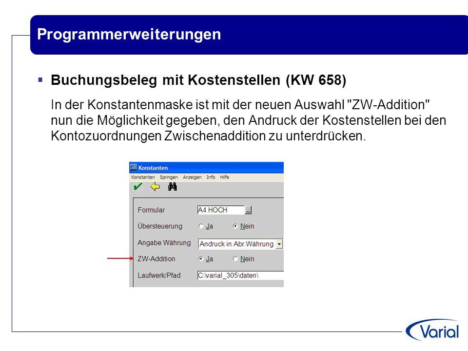 Programmerweiterungen  Buchungsbeleg mit Kostenstellen (KW 658) In der Konstantenmaske ist mit der neuen Auswahl