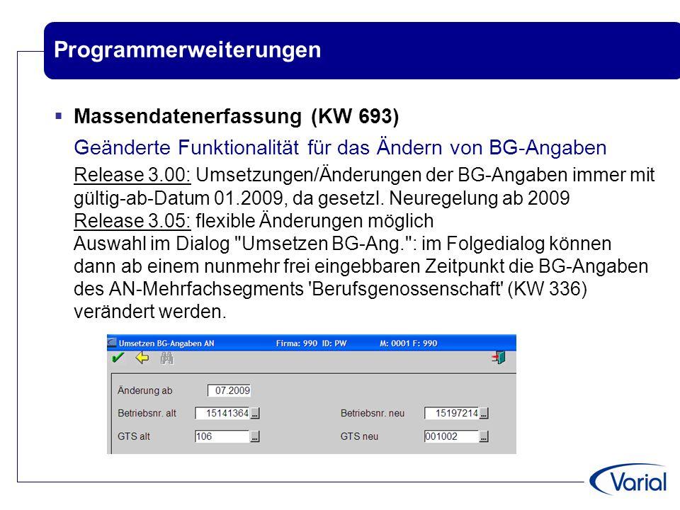Programmerweiterungen  Massendatenerfassung (KW 693) Geänderte Funktionalität für das Ändern von BG-Angaben Release 3.00: Umsetzungen/Änderungen der