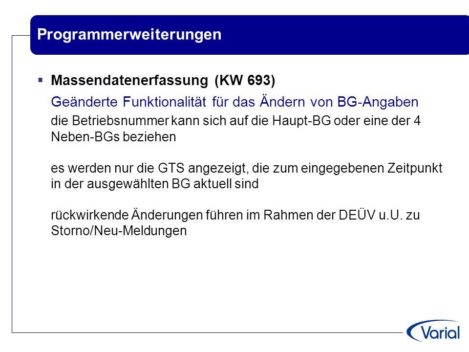 Programmerweiterungen  Massendatenerfassung (KW 693) Geänderte Funktionalität für das Ändern von BG-Angaben die Betriebsnummer kann sich auf die Haup