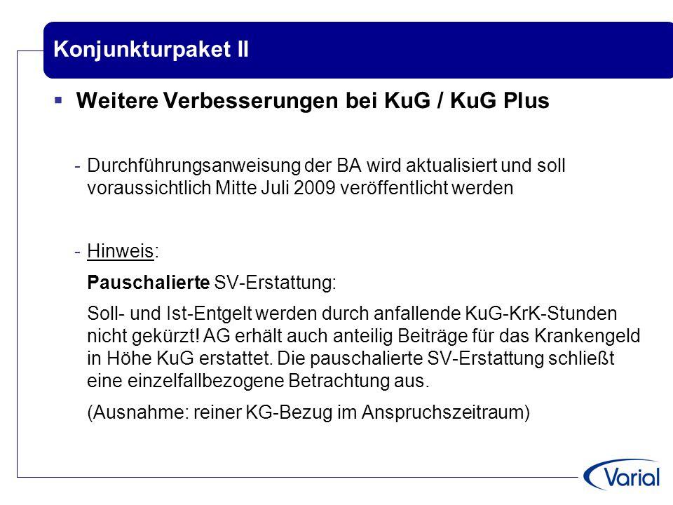 Konjunkturpaket II  Weitere Verbesserungen bei KuG / KuG Plus -Durchführungsanweisung der BA wird aktualisiert und soll voraussichtlich Mitte Juli 20