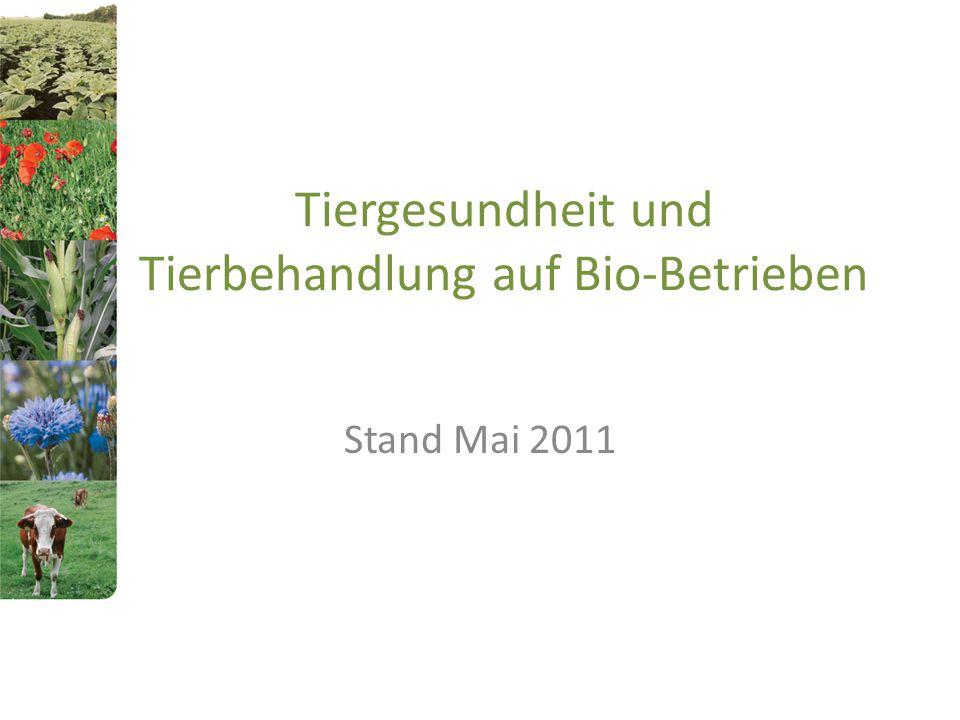 Tiergesundheit und Tierbehandlung auf Bio-Betrieben Stand Mai 2011