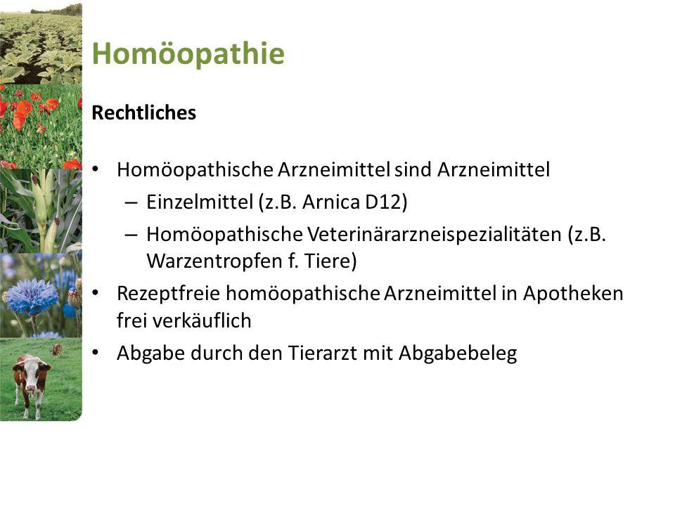 Homöopathie Rechtliches Homöopathische Arzneimittel sind Arzneimittel – Einzelmittel (z.B. Arnica D12) – Homöopathische Veterinärarzneispezialitäten (