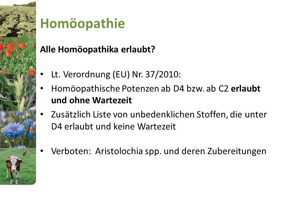 Homöopathie Alle Homöopathika erlaubt? Lt. Verordnung (EU) Nr. 37/2010: Homöopathische Potenzen ab D4 bzw. ab C2 erlaubt und ohne Wartezeit Zusätzlich
