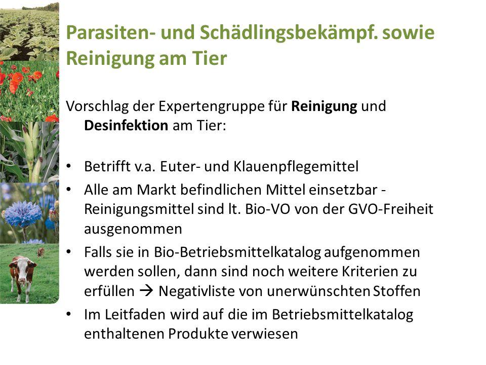 Parasiten- und Schädlingsbekämpf. sowie Reinigung am Tier Vorschlag der Expertengruppe für Reinigung und Desinfektion am Tier: Betrifft v.a. Euter- un