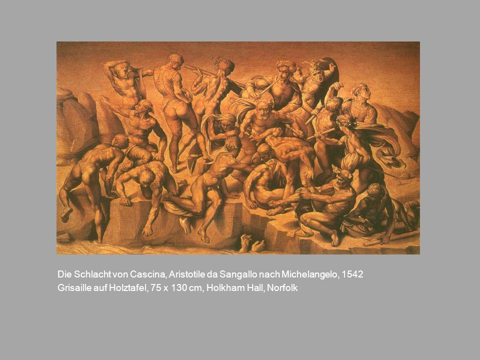 Die Schlacht von Cascina, Aristotile da Sangallo nach Michelangelo, 1542 Grisaille auf Holztafel, 75 x 130 cm, Holkham Hall, Norfolk