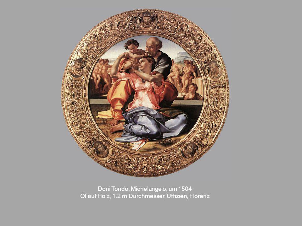 Doni Tondo, Michelangelo, um 1504 Öl auf Holz, 1.2 m Durchmesser, Uffizien, Florenz