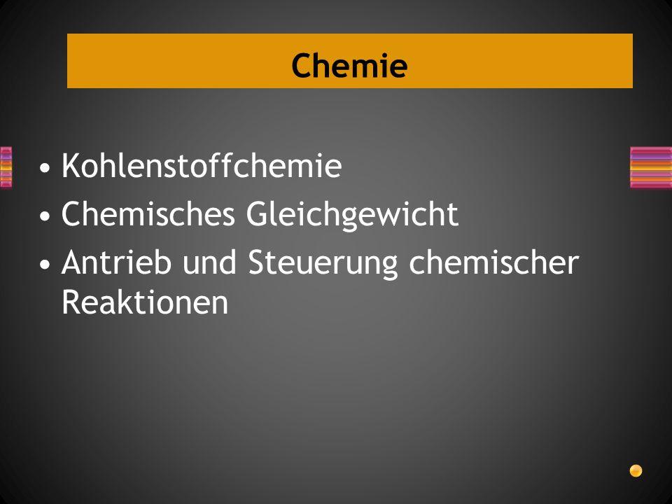 Chemie Kohlenstoffchemie Chemisches Gleichgewicht Antrieb und Steuerung chemischer Reaktionen