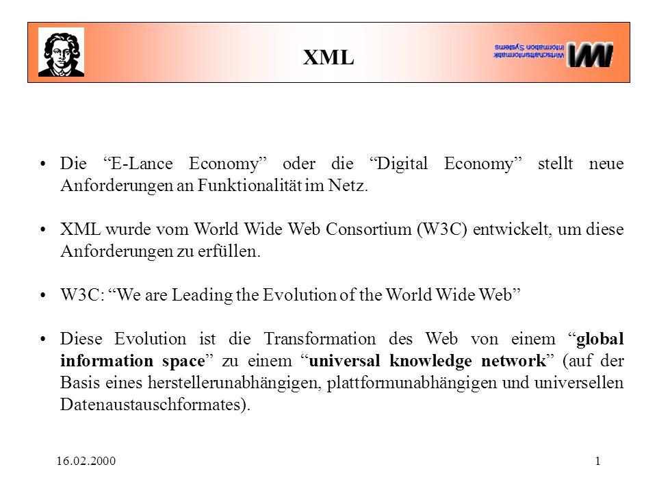 """16.02.20001 XML Die """"E-Lance Economy"""" oder die """"Digital Economy"""" stellt neue Anforderungen an Funktionalität im Netz. XML wurde vom World Wide Web Con"""
