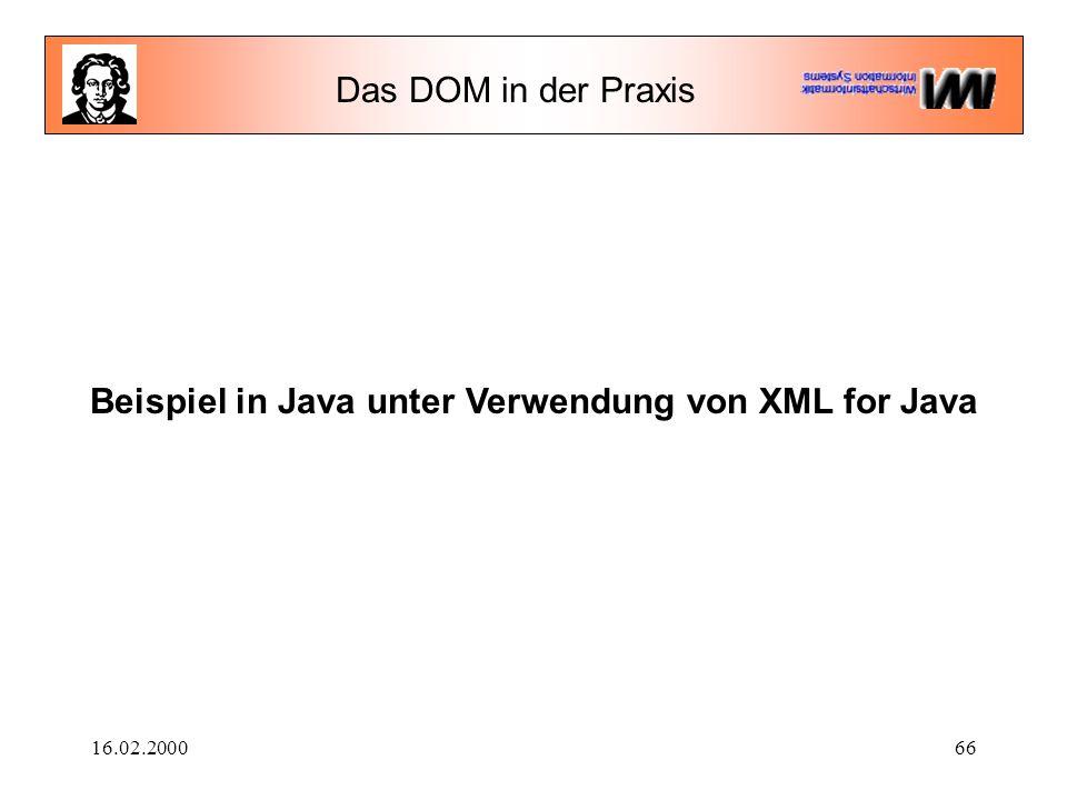 16.02.200066 Das DOM in der Praxis Beispiel in Java unter Verwendung von XML for Java