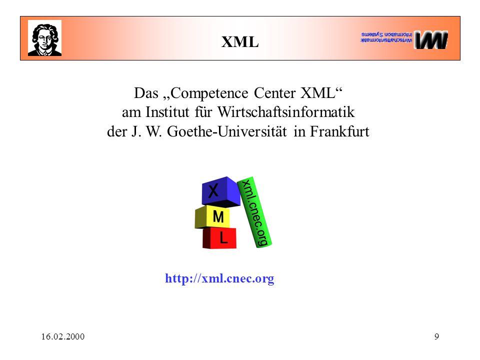"""16.02.20009 XML http://xml.cnec.org Das """"Competence Center XML"""" am Institut für Wirtschaftsinformatik der J. W. Goethe-Universität in Frankfurt"""