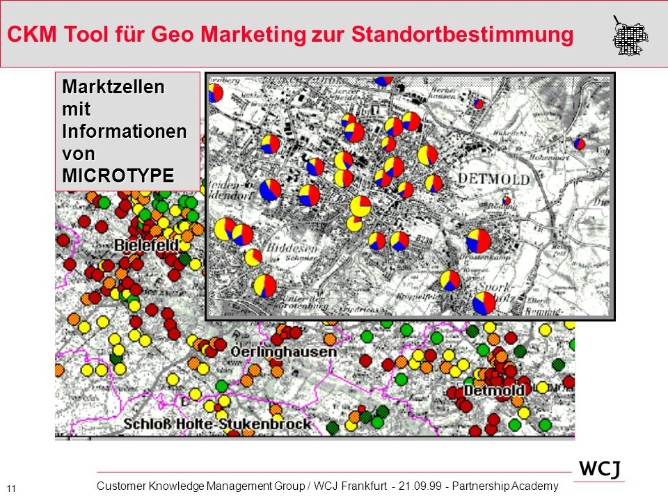 11 Customer Knowledge Management Group / WCJ Frankfurt - 21.09.99 - Partnership Academy Marktzellen mit Informationen von MICROTYPE CKM Tool für Geo M