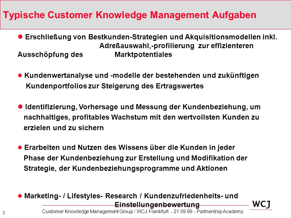 3 Customer Knowledge Management Group / WCJ Frankfurt - 21.09.99 - Partnership Academy Zielperson statt Zielgruppe