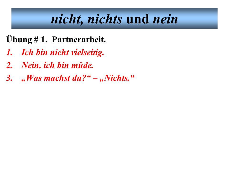 """nicht, nichts und nein Es gibt im Deutschen verschiedene Formen der Negation –nicht, nichts, nein nicht bedeutet """"not ."""