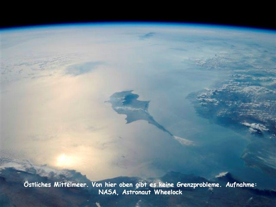 Östliches Mittelmeer. Von hier oben gibt es keine Grenzprobleme. Aufnahme: NASA, Astronaut Wheelock