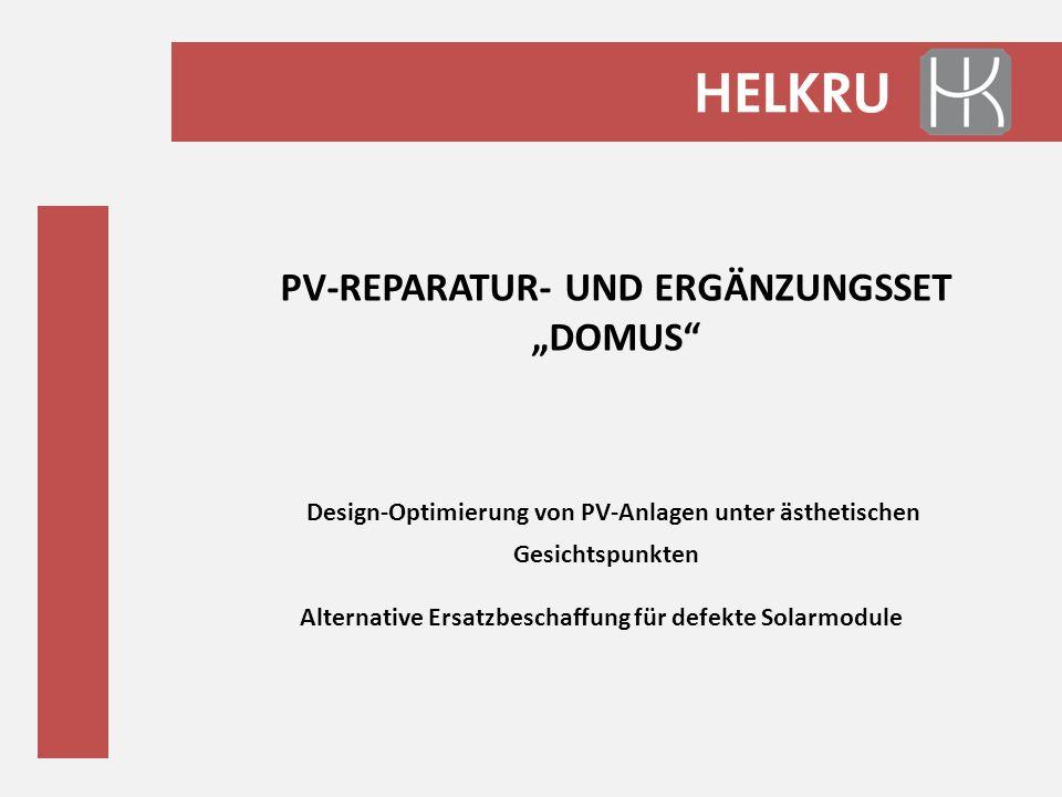 Design-Optimierung von PV-Anlagen unter ästhetischen Gesichtspunkten Alternative Ersatzbeschaffung für defekte Solarmodule PV-REPARATUR- UND ERGÄNZUNG