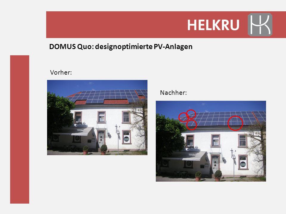 DOMUS Quo: designoptimierte PV-Anlagen Vorher: Nachher: Auch Sonderformen möglich, wie Trapez, Dreieck, Kreis oder Aus- sparungen in der Fläche