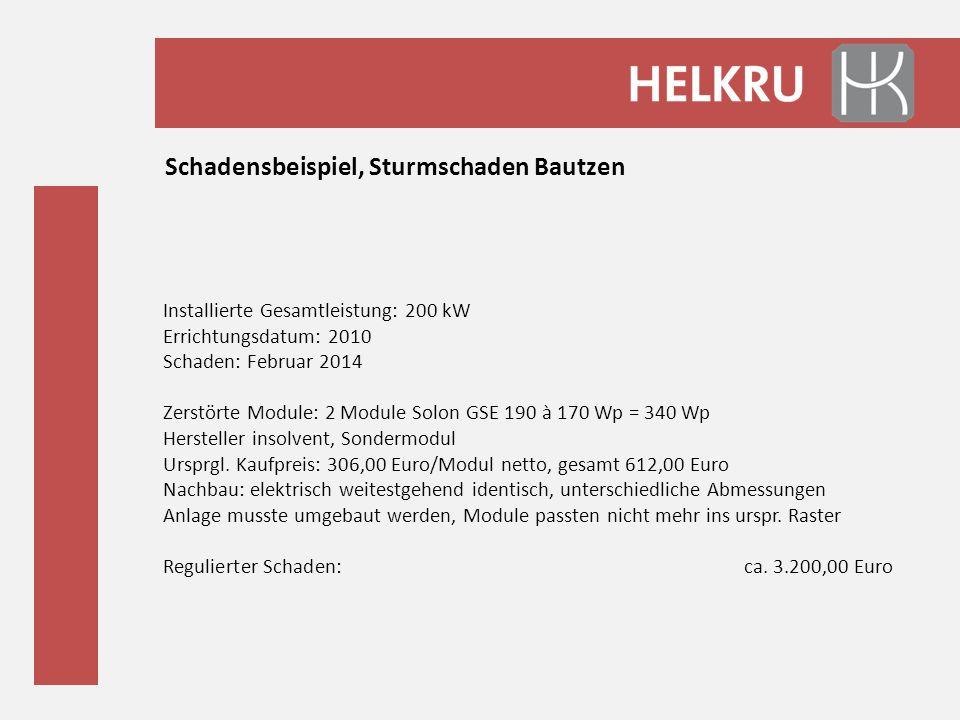 Schadensbeispiel, Sturmschaden Bautzen Installierte Gesamtleistung: 200 kW Errichtungsdatum: 2010 Schaden: Februar 2014 Zerstörte Module: 2 Module Sol