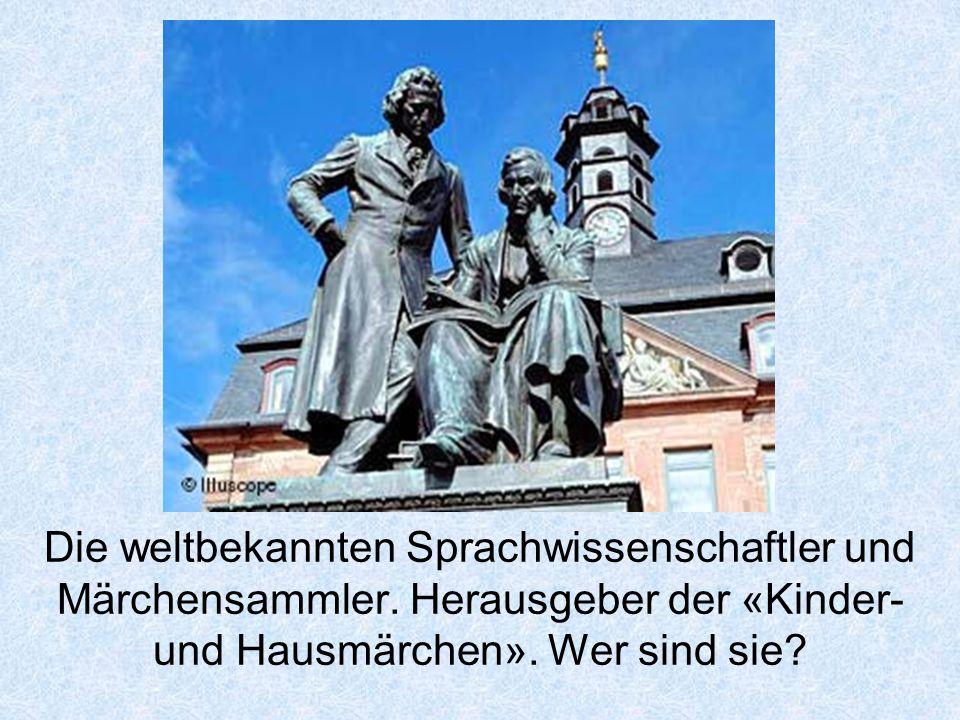 Die weltbekannten Sprachwissenschaftler und Märchensammler.