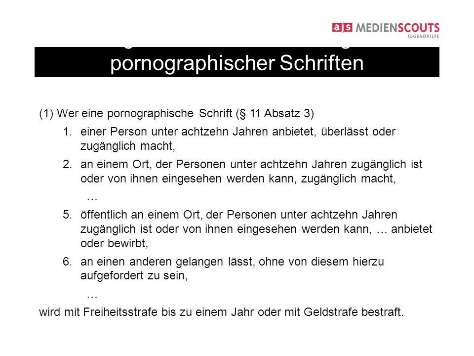 (1) Wer eine pornographische Schrift (§ 11 Absatz 3) 1.einer Person unter achtzehn Jahren anbietet, überlässt oder zugänglich macht, 2.an einem Ort, d